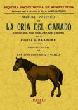 MANUAL PRACTICO DE LA CRIA DEL GANADO (CABALLAR, ASNAL, VACUNO, LANAS, CABRIO Y DE CERDA) - DOCTOR E. DARBORY
